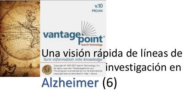 Una visión rápida de líneas de investigación en Alzheimer (6)