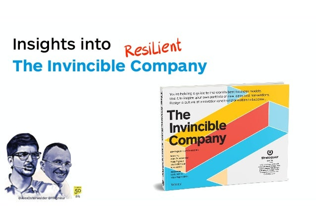 Insights into The Invincible Company @AlexOsterwalder @YPigneur #4 Resilient