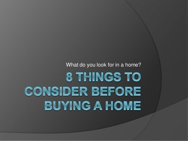 What do you look for in a home?