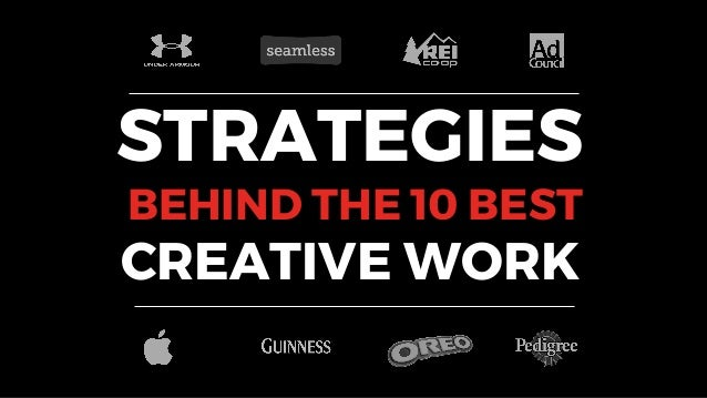 STRATEGIES BEHIND THE 10 BEST CREATIVE WORK