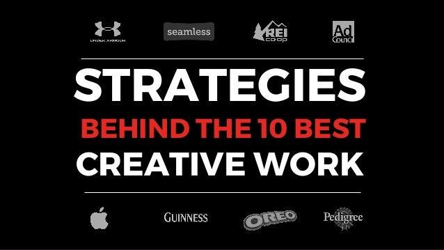 STRATEGIES BEHIND THE 10 BEST CREATIVE WORK