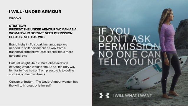 7552acdcd I WILL - UNDER ARMOUR STRATEGY: PRESENT THE UNDER ARMOUR WOMAN AS A WOMAN  WHO