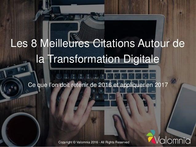 Les 8 Meilleures Citations Autour de la Transformation Digitale Ce que l'on doit retenir de 2016 et appliquer en 2017 Copy...