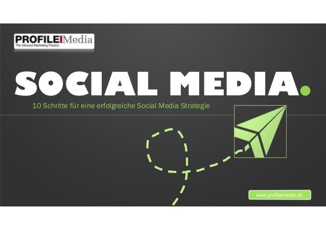 SOCIAL MEDIA.10 Schritte für eine erfolgreiche Social Media Strategie