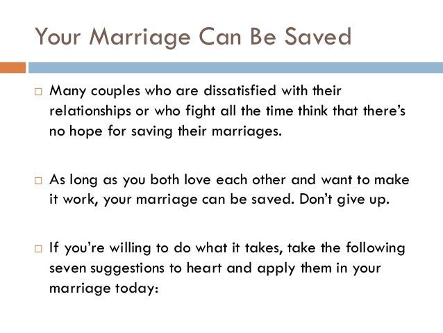 can marriage be saved Can this marriage be saved joe r price the bible reveals that god almighty established marriage to meet and fulfill man's need for companionship.