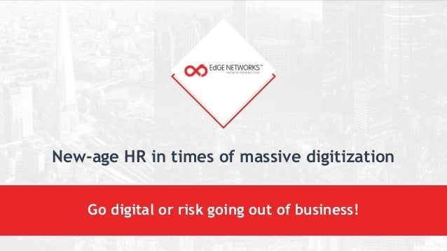 New-age HR in times of massive digitization Go digital or risk going out of business!