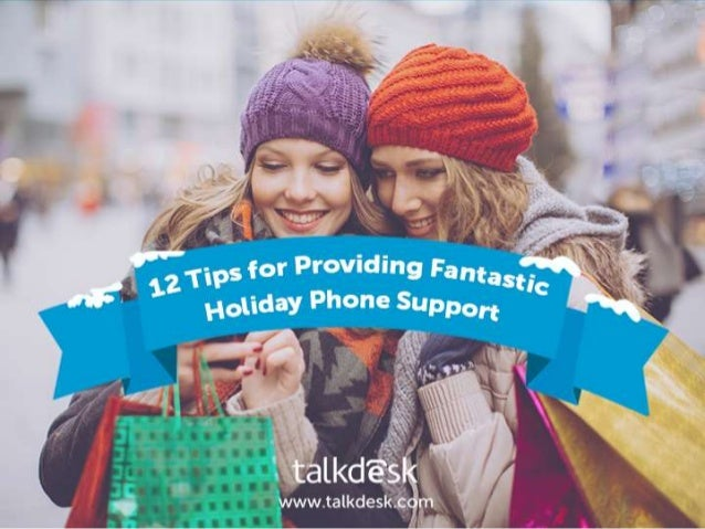12 Tips for Providing Fantastic Holiday Phone Support