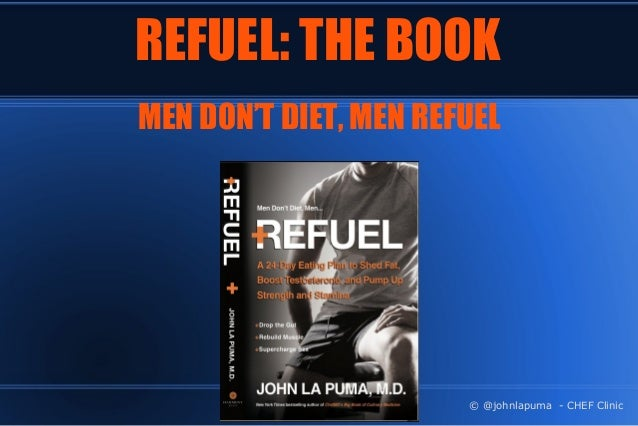 Men don't diet, Men REFUEL: Lose Belly Fat, Get Stronger, Build Stamina and Boost Testosterone Naturally Slide 2