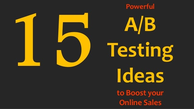 Powerful  A/B  Testing  Ideas  to Boost your  Online Sales
