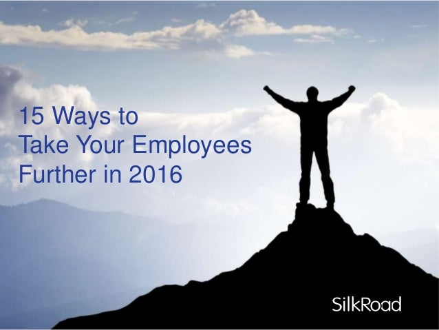 15 Ways to Take Your Employees Further in 2016