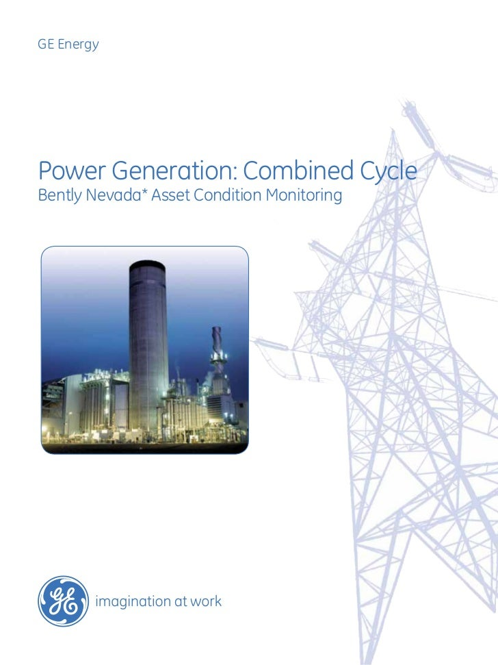 GE EnergyPower Generation: Combined CycleBently Nevada* Asset Condition Monitoring