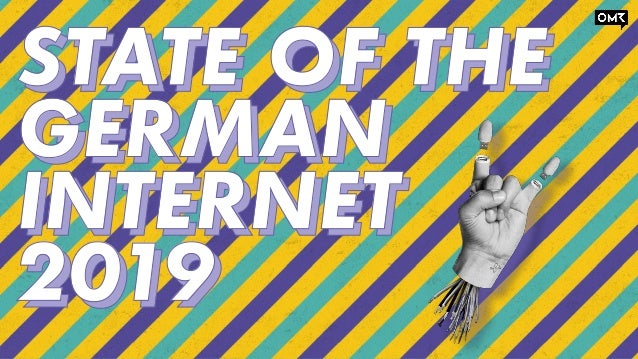 STATE OF THE GERMAN INTERNET 2019 STATE OF THE GERMAN INTERNET 2019 STATE OF THE GERMAN INTERNET 2019 STATE OF THE GERMAN ...