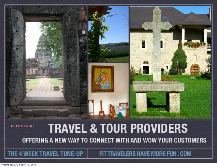 AT T E N T I O N :                              TRAVEL & TOUR PROVIDERS	                OFFERING A NEW WAY TO CONNECT WITH...