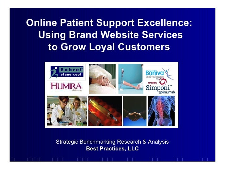Strategic Benchmarking Research & Analysis Best Practices, LLC Online Patient Support Excellence:  Using Brand Website Ser...