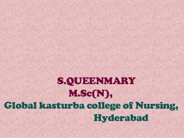 S.QUEENMARY M.Sc(N), Global kasturba college of Nursing, Hyderabad