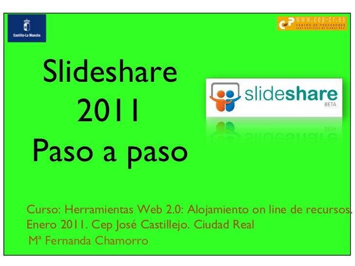 Mª Fernanda Chamorro Curso: Herramientas Web 2.0: Alojamiento on line de recursos.  Enero 2011. Cep José Castillejo. Ciuda...