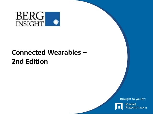 Connected Wearables – 2nd Edition Brought to you by:
