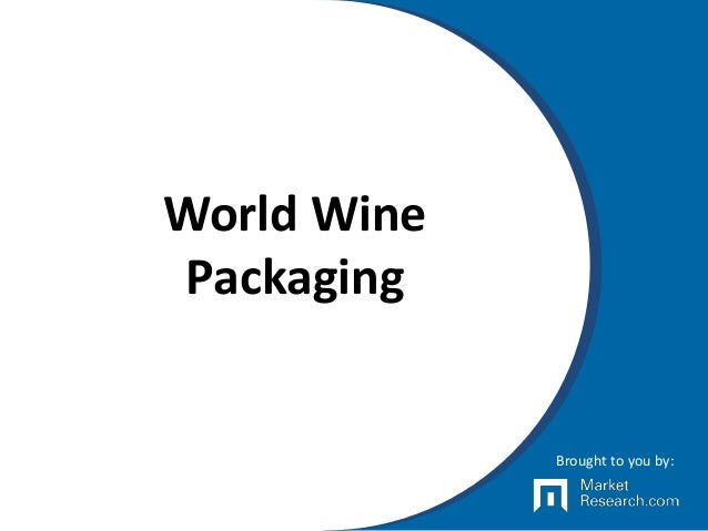 World Wine Packaging Brought to you by: