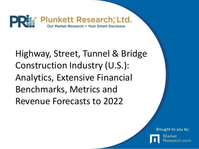 Highway, Street, Tunnel & Bridge Construction Industry (U.S.): Analytics, Extensive Financial Benchmarks, Metrics and Reve...