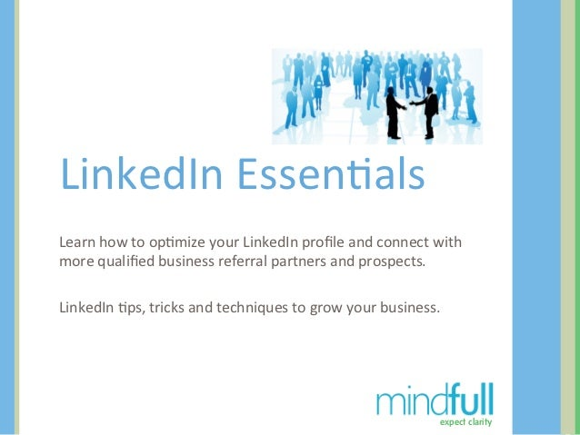LinkedIn Essen+als Learn how to op+mize your LinkedIn profile and connect with more qualified bu...