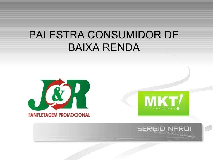 PALESTRA CONSUMIDOR DE BAIXA RENDA