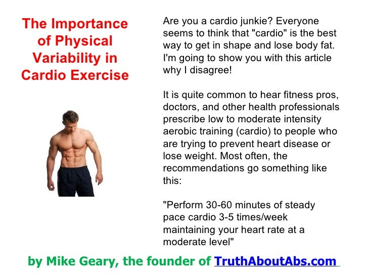 "Are you a cardio junkie? Everyone seems to think that ""cardio"" is the best way to get in shape and lose body fat..."