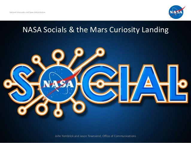 National Aeronautics and Space Administration                NASA Socials & the Mars Curiosity Landing                    ...
