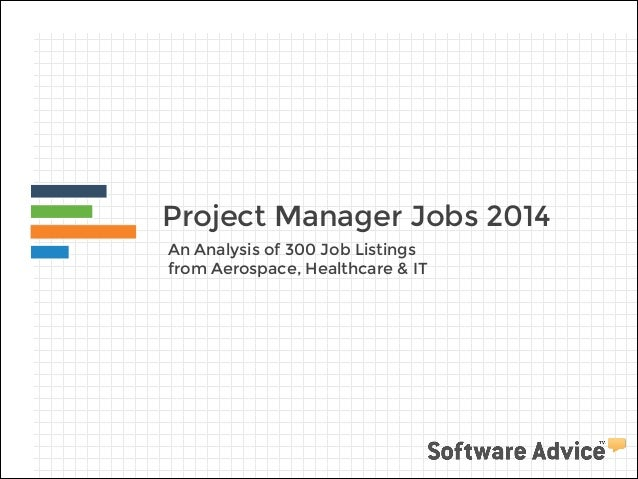 Project Manager Jobs 2014 An Analysis of 300 Job Listings from Aerospace, Healthcare & IT