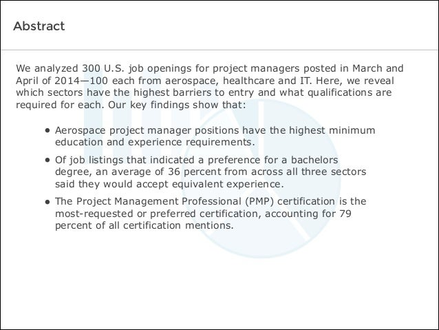 Abstract We analyzed 300 U.S. job openings for project managers posted in March and April of 2014—100 each from aerospace,...
