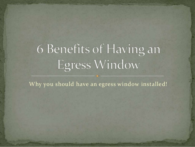 Why you should have an egress window installed!