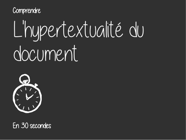 L'hypertextualité du document En 30 secondes Comprendre