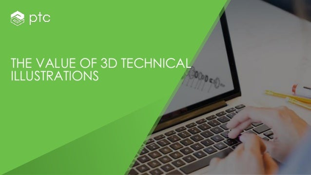THE VALUE OF 3D TECHNICAL ILLUSTRATIONS