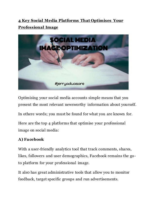 4 Key Social Media Platforms That Optimises Your Professional Image Optimising your social media accounts simple means tha...