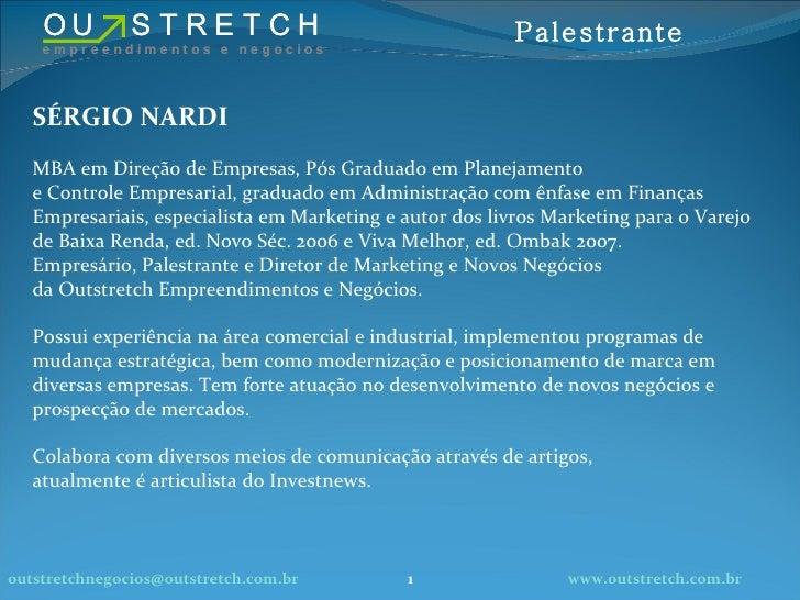 SÉRGIO NARDI MBA em Direção de Empresas, Pós Graduado em Planejamento e Controle Empresarial, graduado em Administração co...