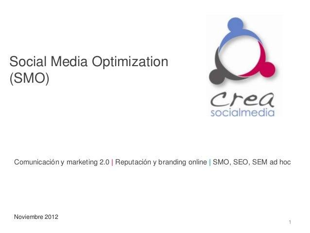 Social Media Optimization(SMO)Comunicación y marketing 2.0   Reputación y branding online   SMO, SEO, SEM ad hocNoviembre ...