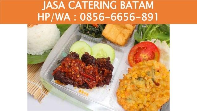 Hp Wa 0856 6656 891 Jasa Catering Makanan Sehat Batam
