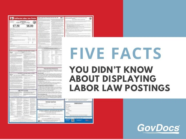YOU DIDN'T KNOW ABOUT DISPLAYING LABOR LAW POSTINGS FIVE FACTS