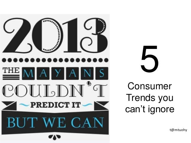 5ConsumerTrends youcan't ignoret@mtuohy
