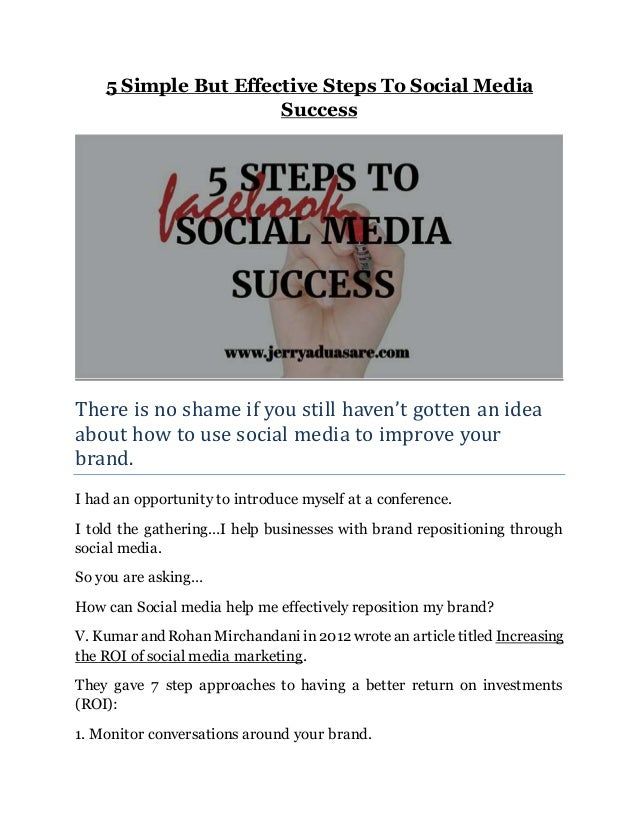 5 Simple But Effective Steps To Social Media Success There is no shame if you still haven't gotten an idea about how to us...