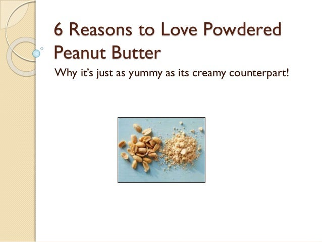 6 Reasons to Love Powdered Peanut Butter Why it's just as yummy as its creamy counterpart!