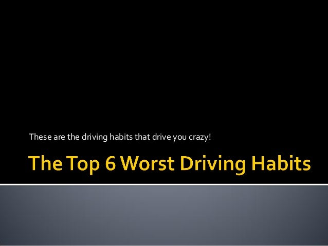 These are the driving habits that drive you crazy!