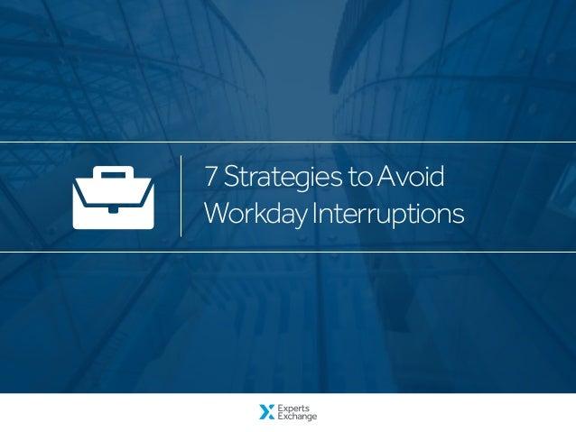7StrategiestoAvoid WorkdayInterruptions