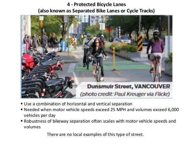 Design Changing the cross-section of a street in order to provide bike lanes, buffered bike lanes, protected bike lanes, o...