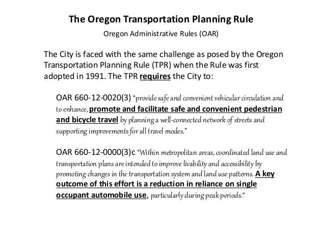 The City is faced with the same challenge as posed by the Oregon Transportation Planning Rule (TPR) when the Rule was firs...