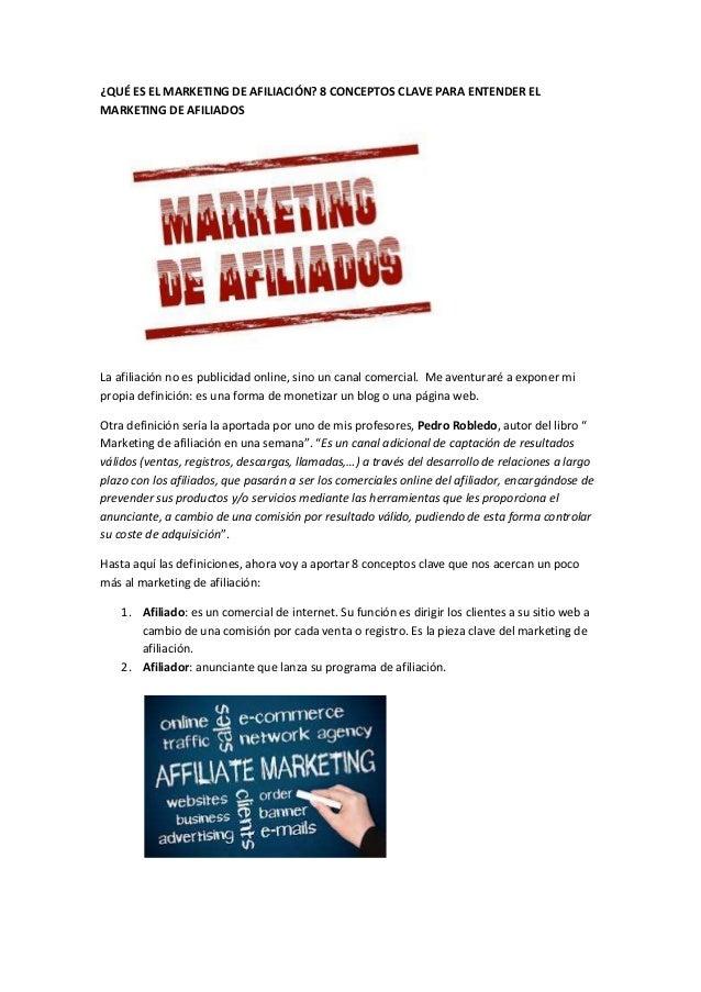 ¿QUÉ ES EL MARKETING DE AFILIACIÓN? 8 CONCEPTOS CLAVE PARA ENTENDER EL MARKETING DE AFILIADOS  La afiliación no es publici...