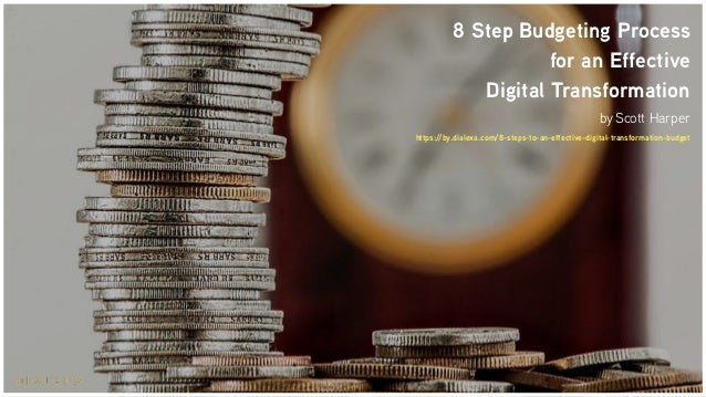 8 Step Budgeting Process for an Effective Digital Transformation by Scott Harper https://by.dialexa.com/8-steps-to-an-effe...