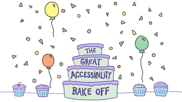 The Great Accessibility Bake Off