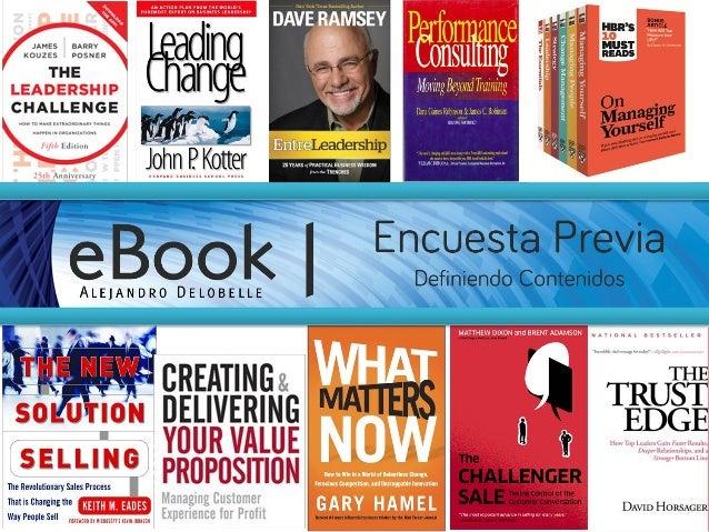 Tu VOTO agrega valor > Encuesta para el próximo eBook # 3¿Me ayudarías...…a seleccionar los CONTENIDOS más IMPORTANTES y U...