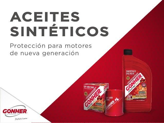 ACEITES SINTÉTICOS Protección para motores de nueva generación