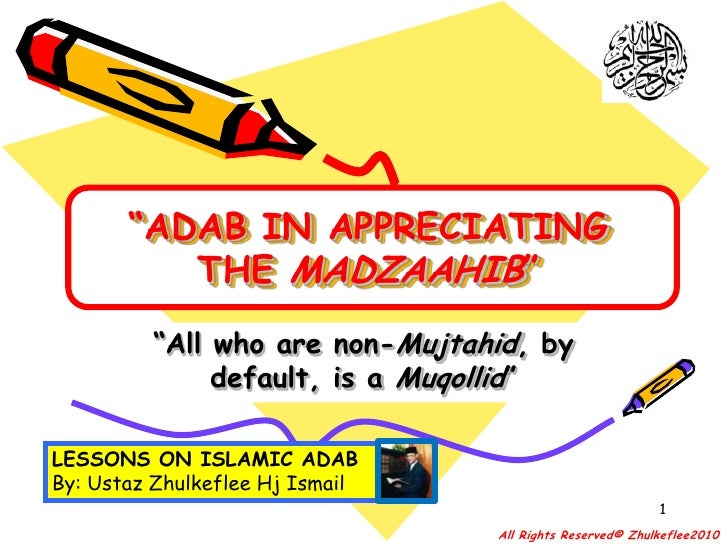 """""""ADAB IN APPRECIATING THE MADZAAHIB""""<br />""""All who are non-Mujtahid, by default, is a Muqollid""""<br />LESSONS ON ISLAMIC AD..."""